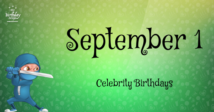 September 1 Celebrity Birthdays