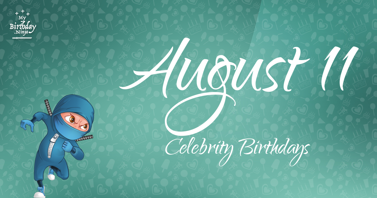 Aug 15 celebrity birthdays