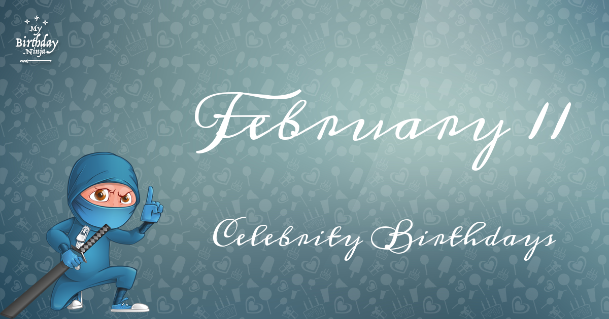 February 11 Celebrity Birthdays Ninja Poster
