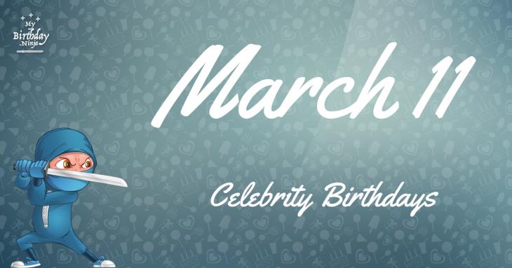 March 11 Celebrity Birthdays