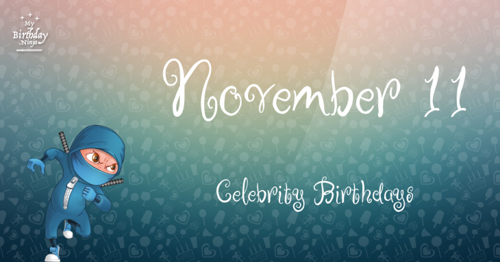 November 11 Celebrity Birthdays
