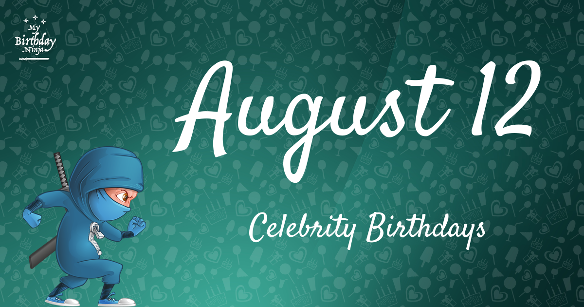 August 12 Celebrity Birthdays Ninja Poster
