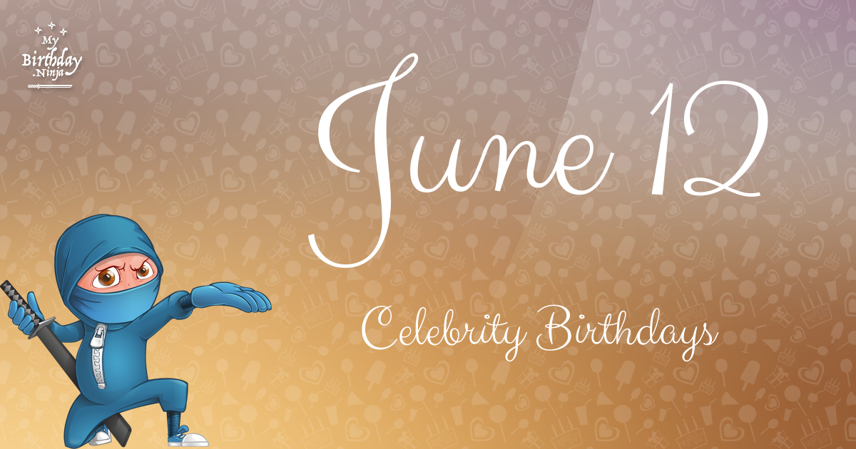 June 12 Celebrity Birthdays Ninja Poster