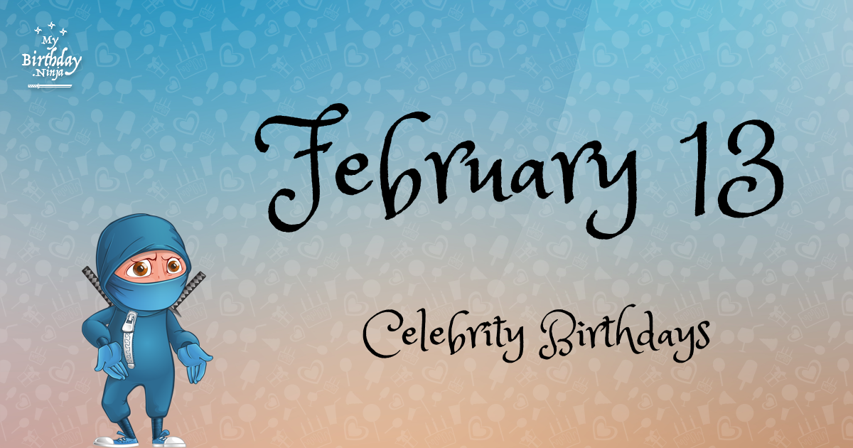 Birthdays Of Famous People Born In February ...
