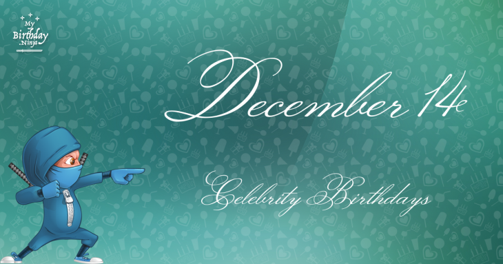 December 14 Celebrity Birthdays