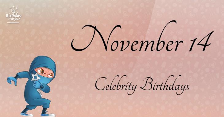 November 14 Celebrity Birthdays