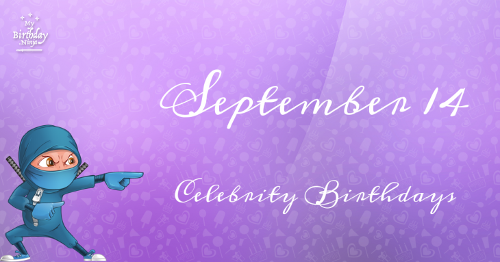 September 14 Birthdays | Famous Birthdays