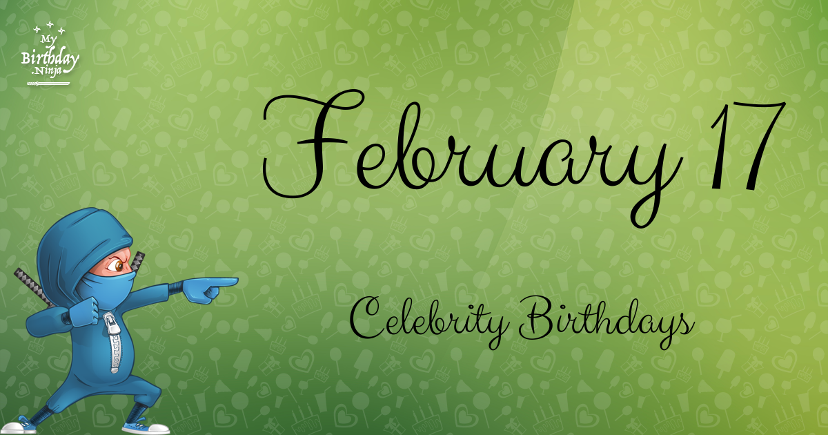February 17 Celebrity Birthdays Ninja Poster