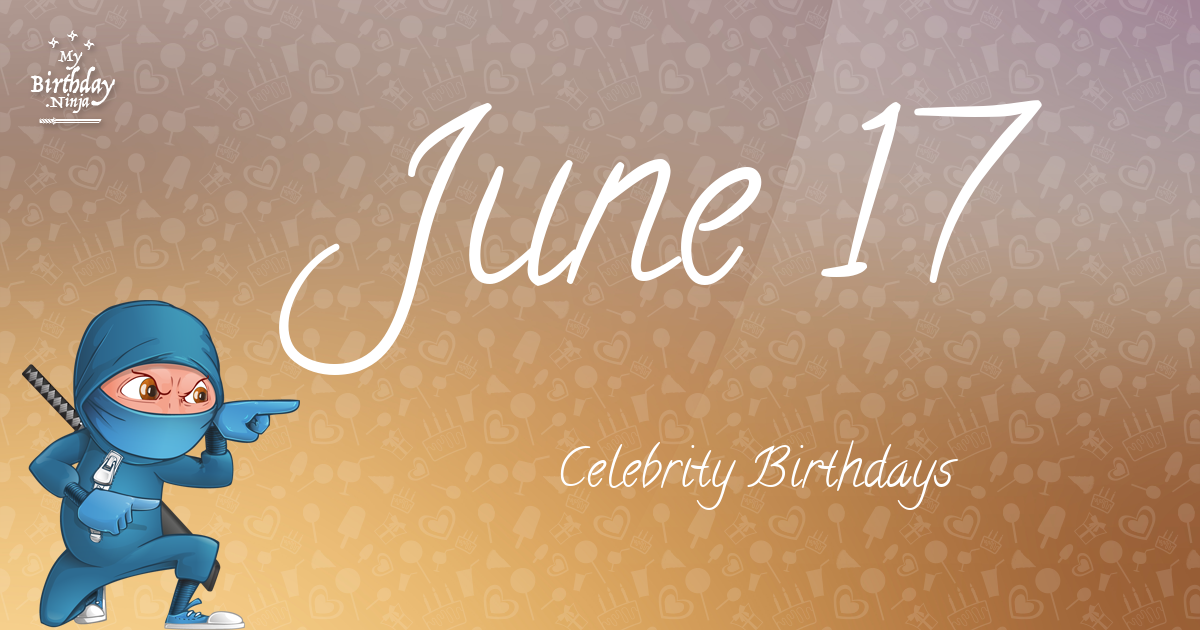 June 17 Birthdays | Famous Birthdays