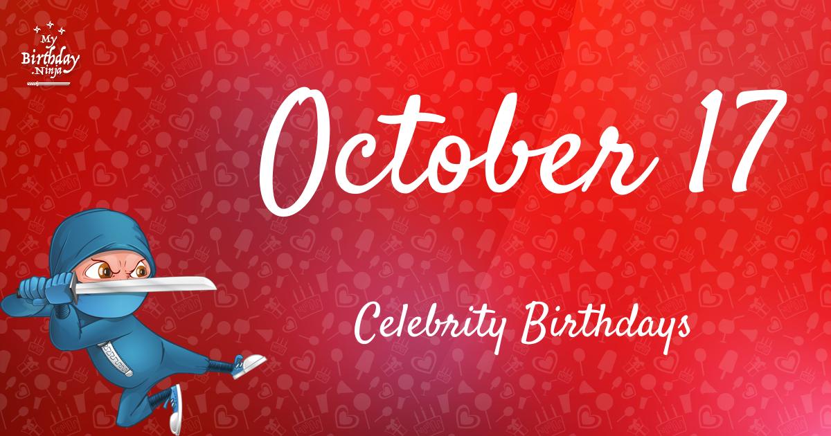 Who Shares My Birthday Oct 17 Celebrity Birthdays No One