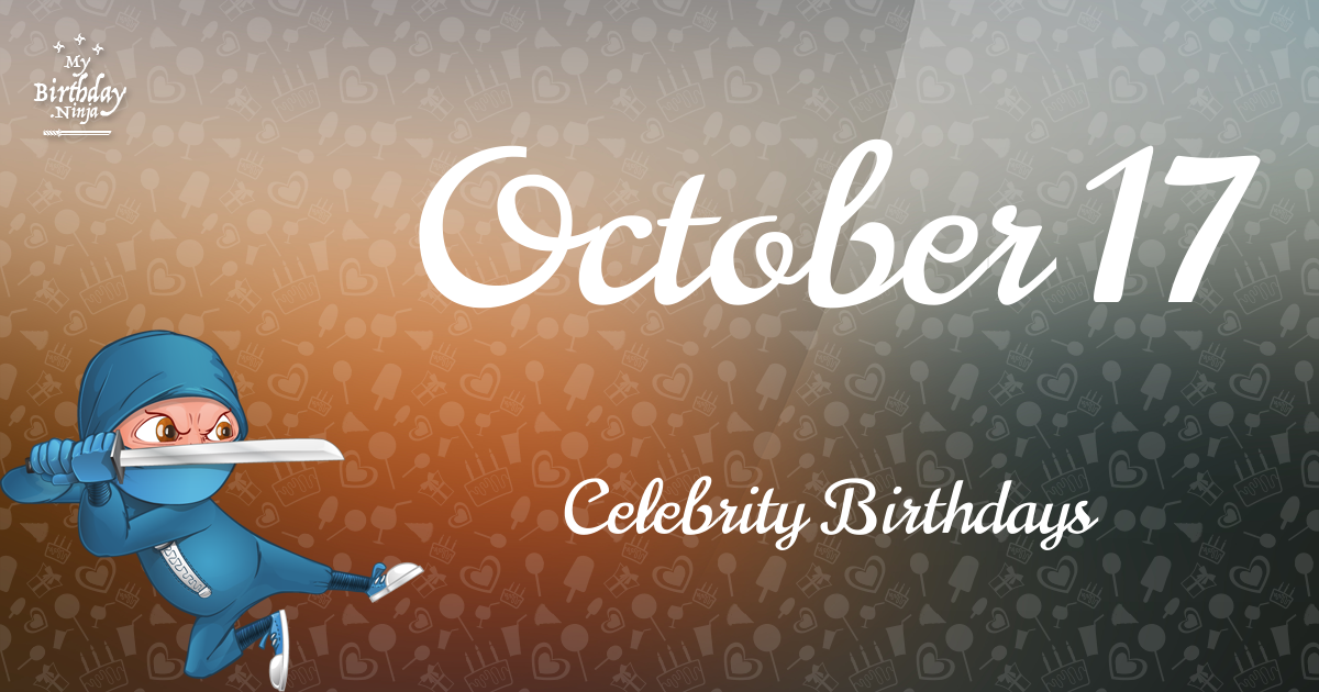 Celebrity birthdays in october 17