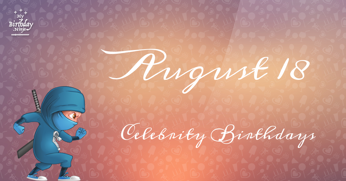 Celebrity birthdays for the week of Aug. 12-18 Tiger Time ...