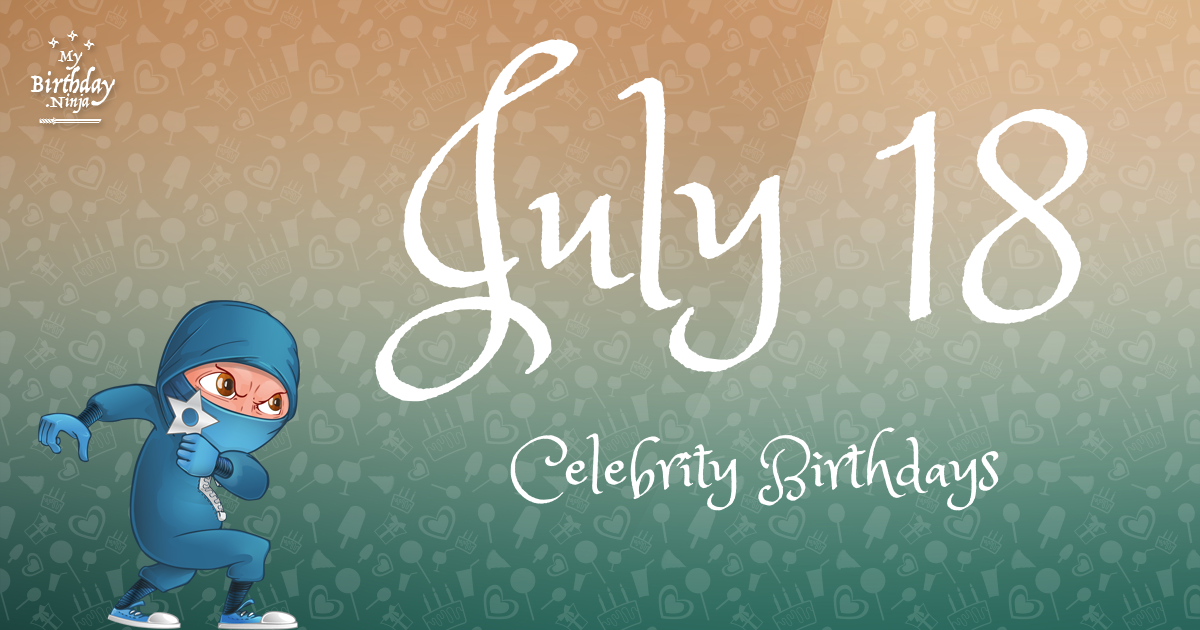 July 17 Famous Birthdays - MyBirthday.Ninja