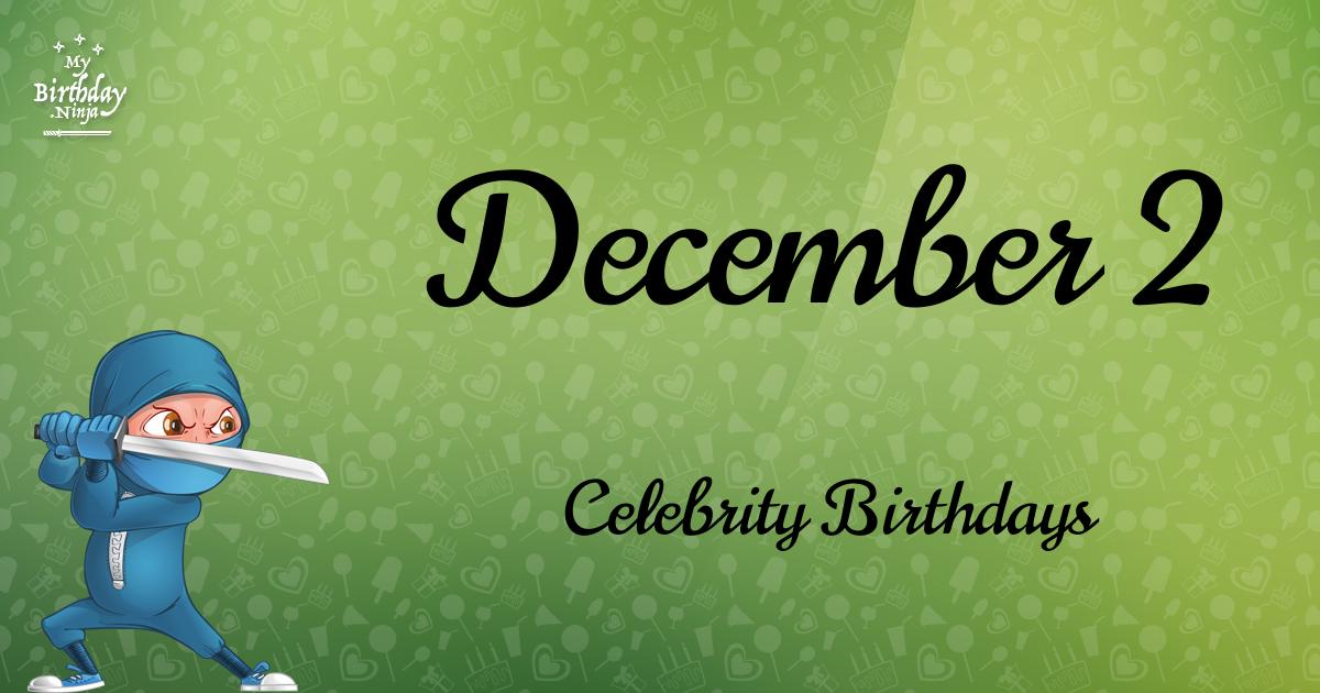 December 2 Celebrity Birthdays Ninja Poster