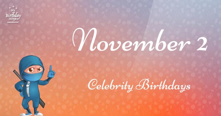 November 2 Celebrity Birthdays