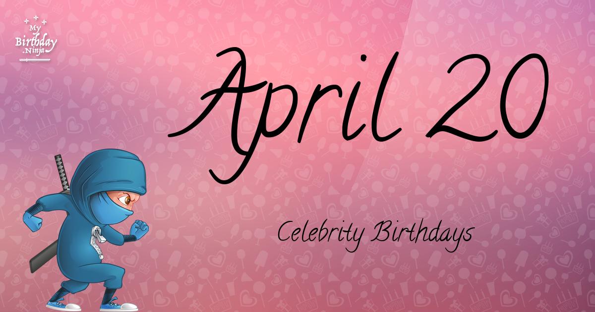 April 20 Celebrity Birthdays Ninja Poster