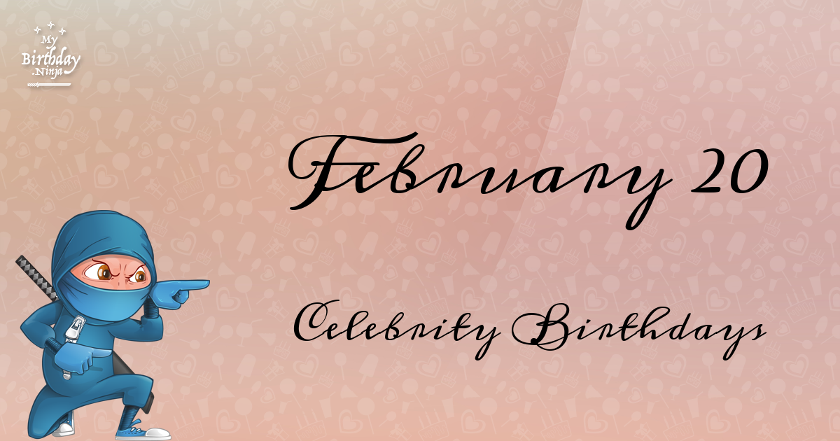 Celebrity Birthdays February - February Famous Birthdays