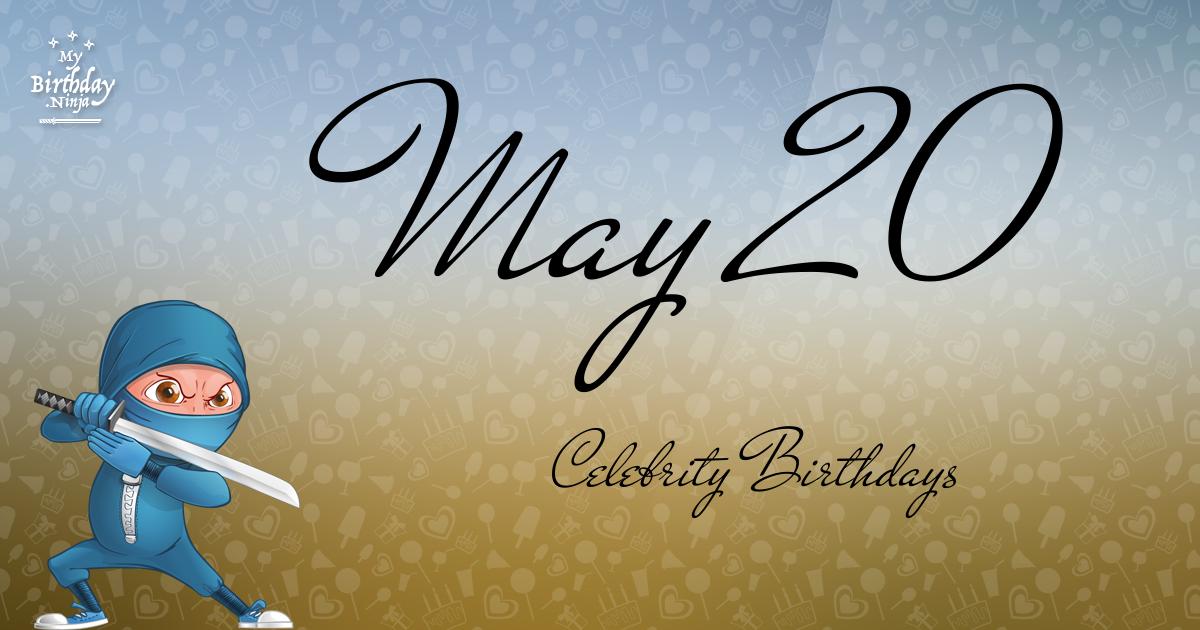 May 20 Celebrity Birthdays Ninja Poster