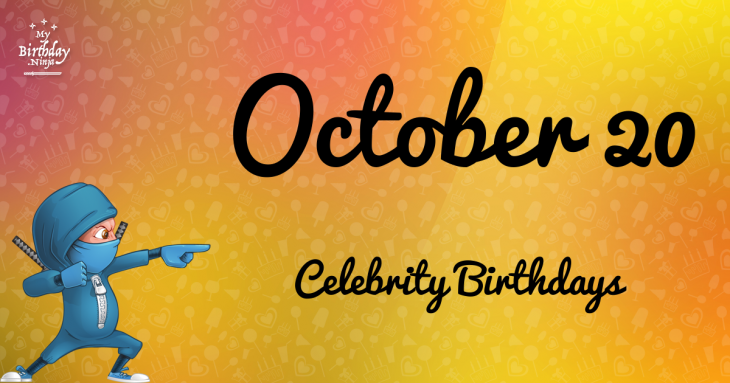 October 20 Celebrity Birthdays