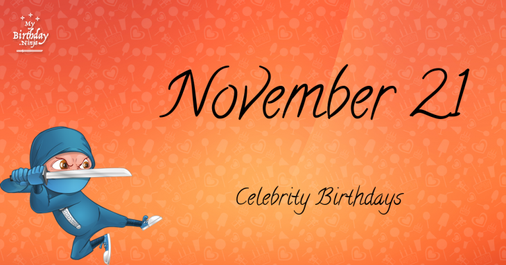November 21 Celebrity Birthdays