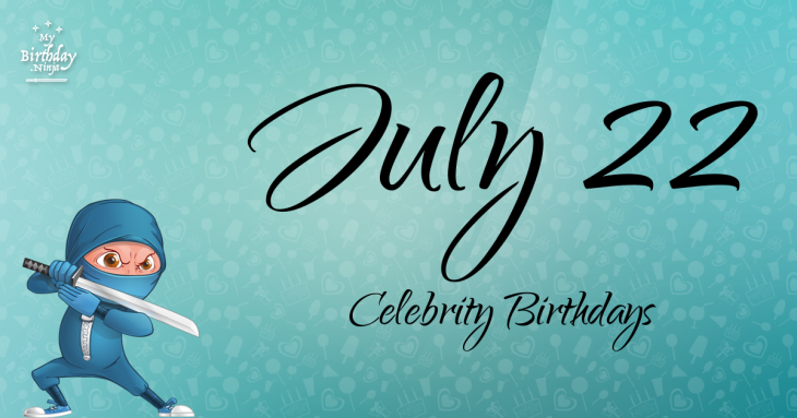 Celebrity birthdays for the week of July 29-Aug. 4 - 680 NEWS