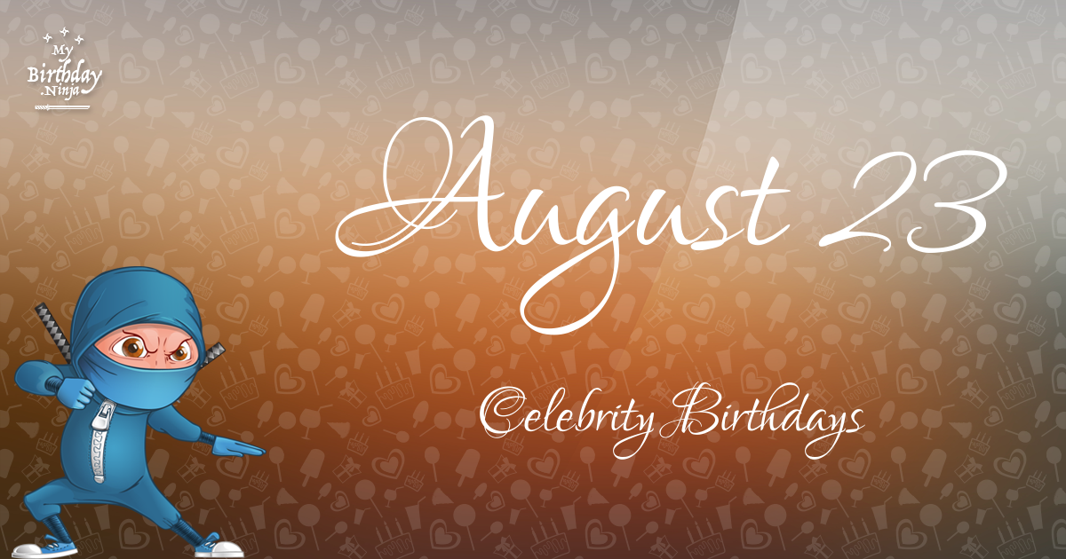 16 august birthday celebrity match