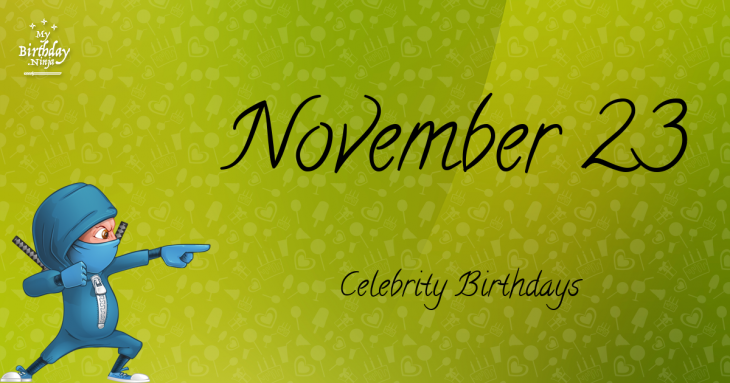 November 23 Celebrity Birthdays