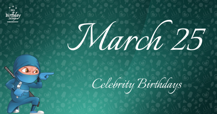 17 Fun Birthday Facts About March 25, 1954 You Must Know
