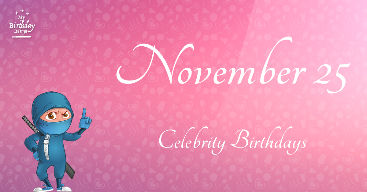 November 9 Birthdays Of Famous People - Characteristics ...