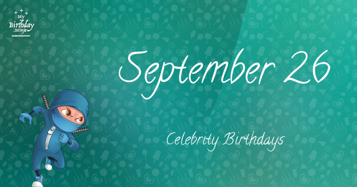 September 26 Celebrity Birthdays
