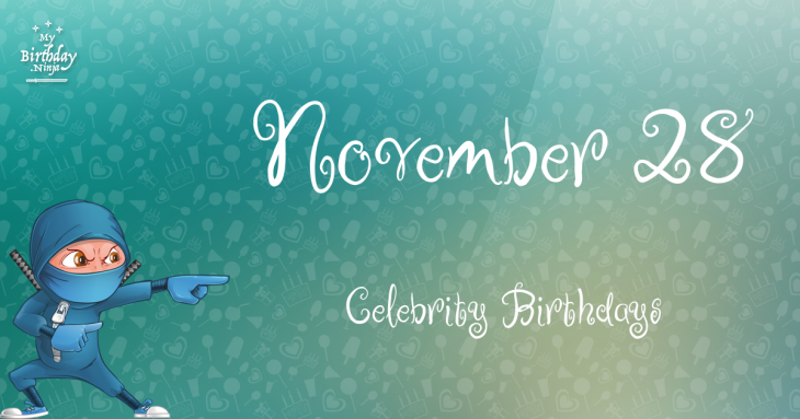 November 28 Celebrity Birthdays