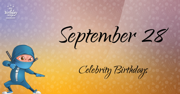 September 28 Celebrity Birthdays