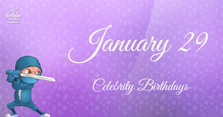 January 29 Celebrity Birthdays