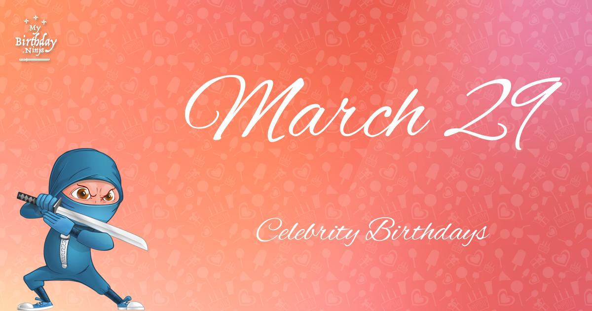 Celebrity birthdays March 29, 2019 | Celebrities ...