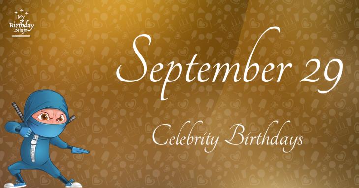 September 29 Celebrity Birthdays