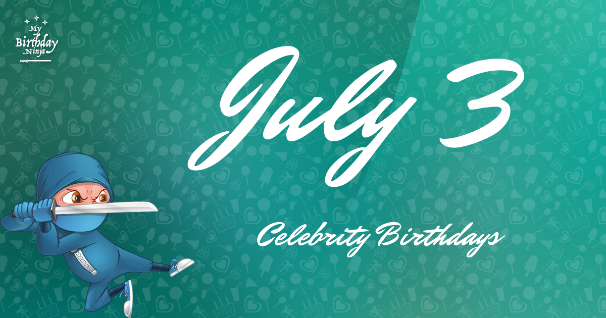 Birthdays Of Famous People Born In July - Characteristics ...
