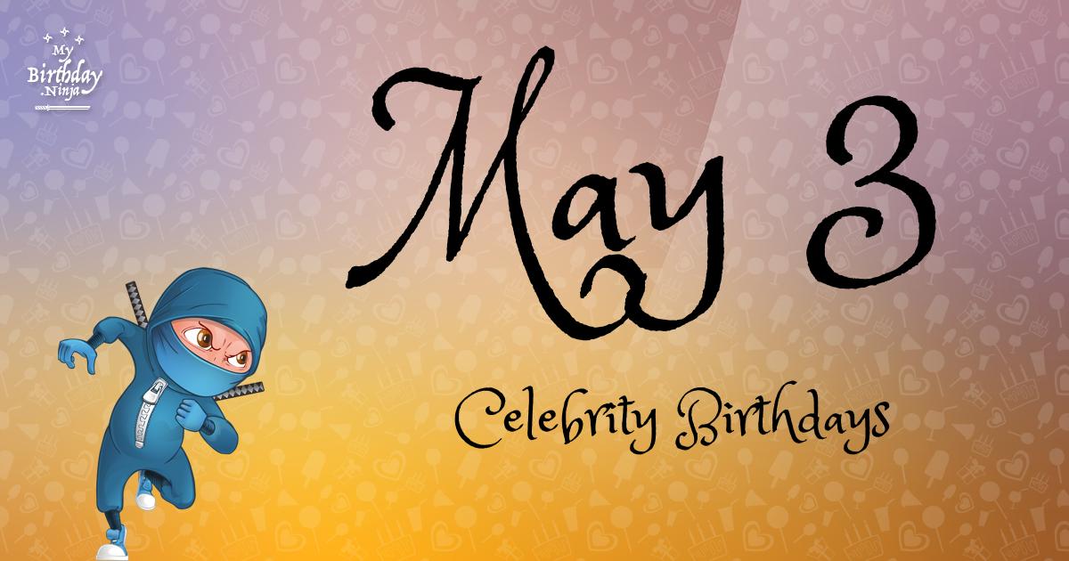 May 3 Celebrity Birthdays Ninja Poster