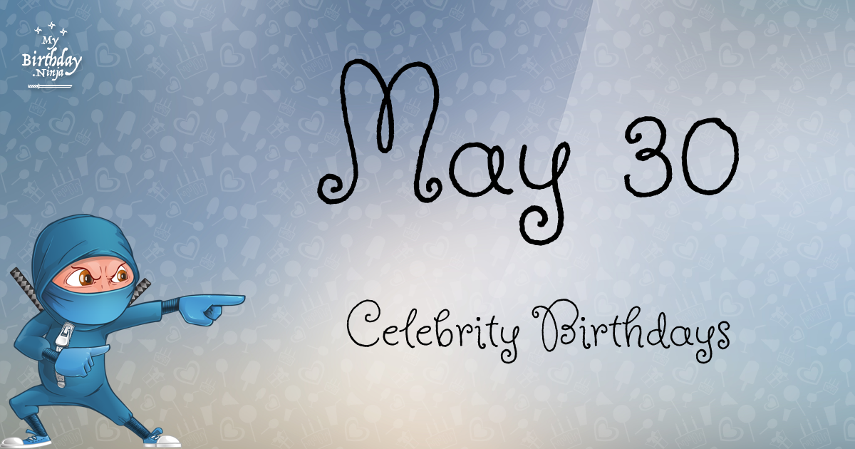 May Birthdays | Famous Birthdays