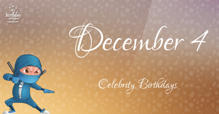 December 4 Celebrity Birthdays