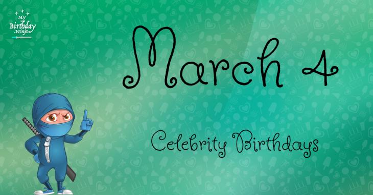 March 4 Celebrity Birthdays