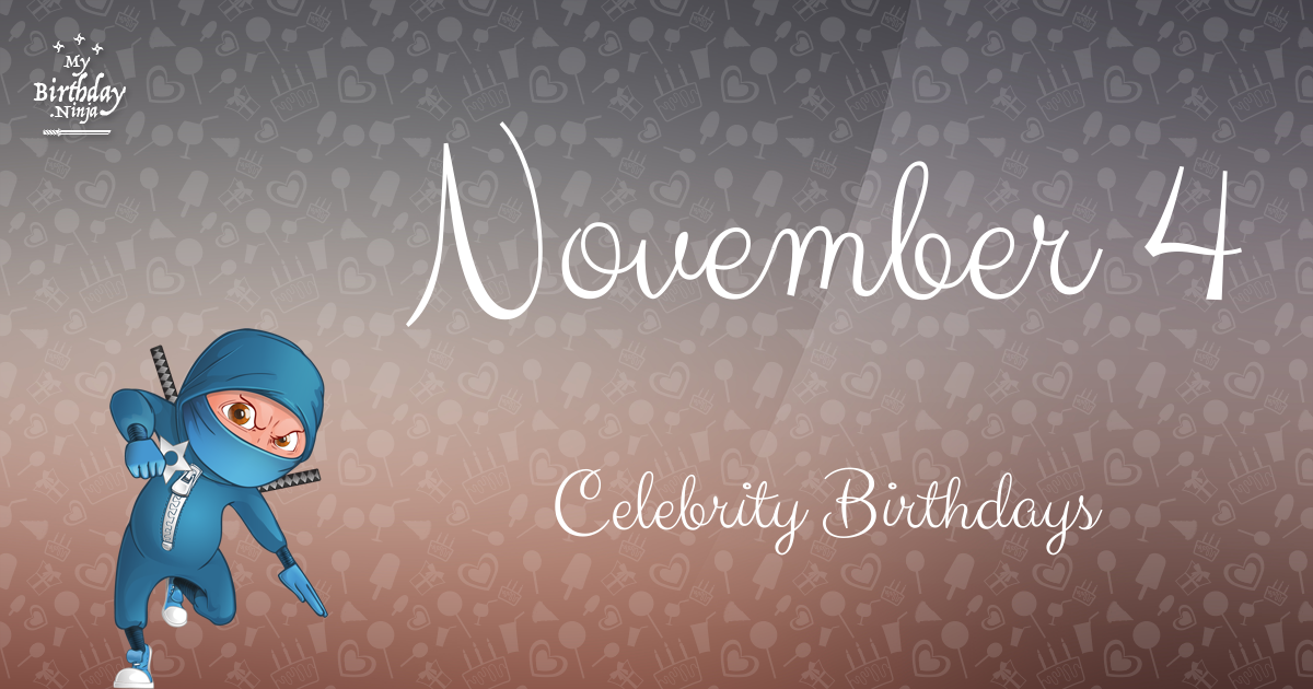 November 4 Celebrity Birthdays Ninja Poster