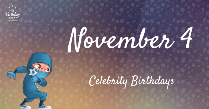 November 4 Celebrity Birthdays