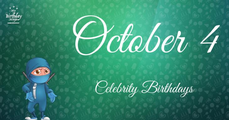 October 4 Celebrity Birthdays