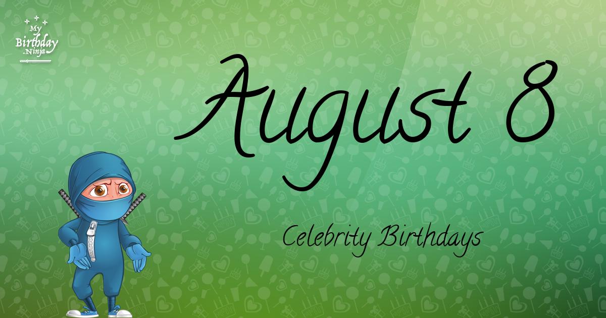 August 8 Celebrity Birthdays Ninja Poster