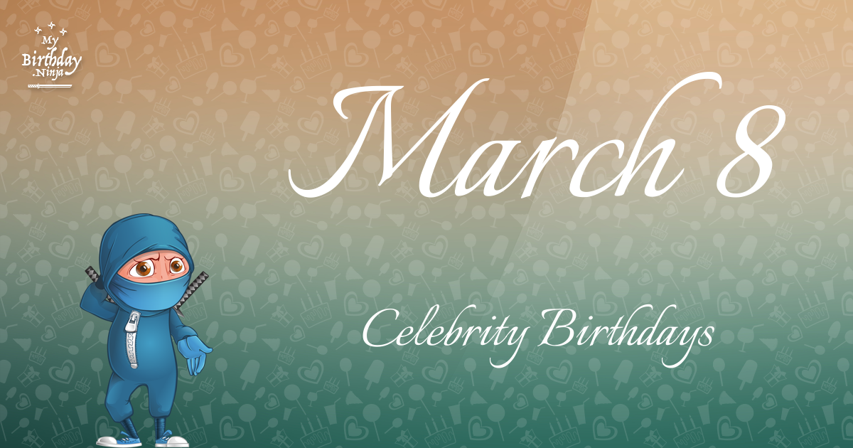 Today's top celebrity birthdays list for March 3, 2019 ...
