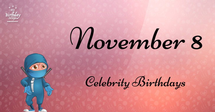 Savvy List Of 2,043 Celebrity Birthdays In November