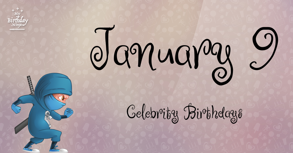 Celebrity Birthdays January 10th