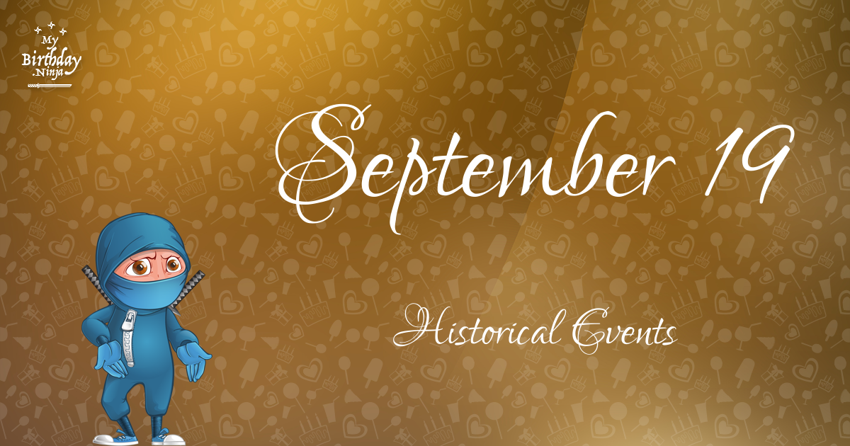 What Happened On September 19 Important Events