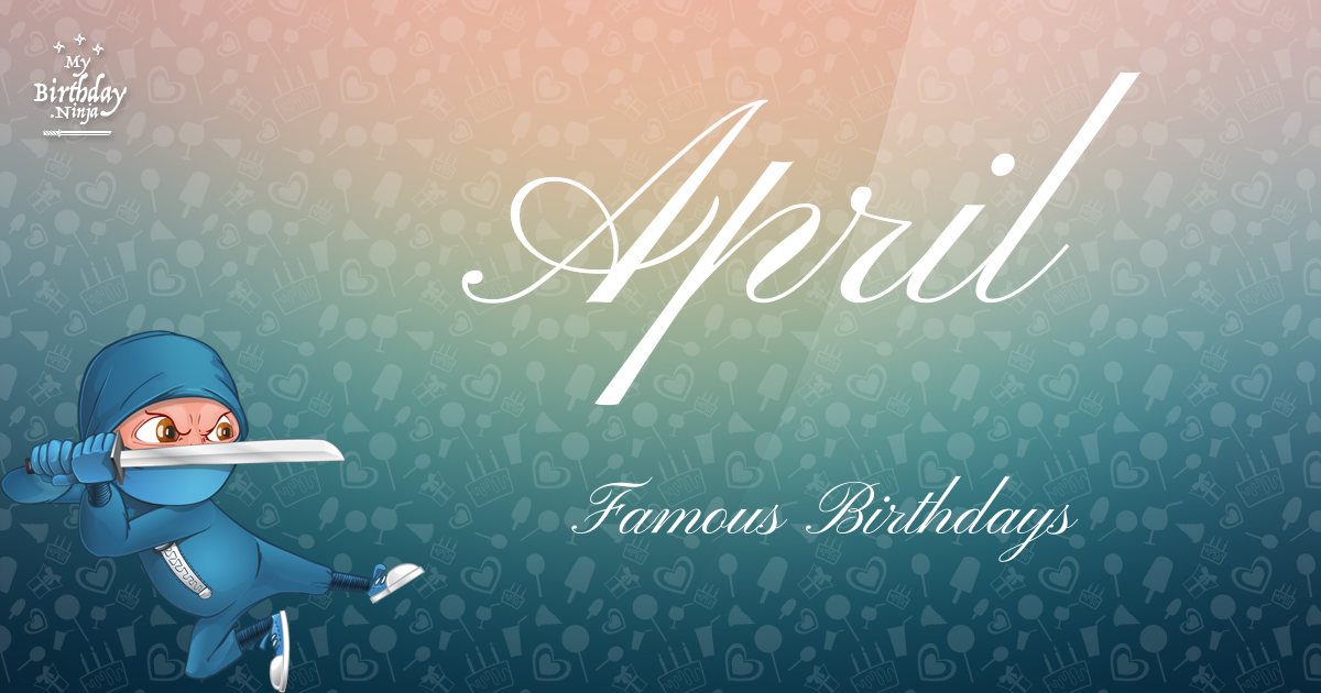 April Famous Birthdays Ninja Poster