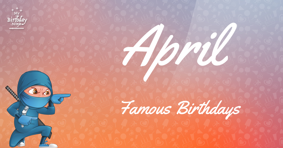 April Famous Birthdays Ninja Poster